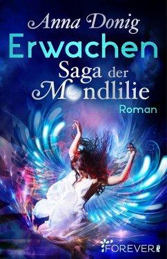 Erwachen / Saga der Mondlilie Bd.1 (eBook, ePUB)