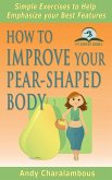 How To Improve Your Pear-Shaped Body - Simple Exercises To Help Emphasize Your Best Features (Fit Expert Series) (eBook, ePUB)