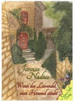 Wenn der Lavendel zum Himmel stinkt (eBook, ePUB) - Nadius, Jannae