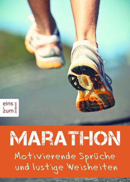 Marathon Motivierende Spruche Und Lustige Weisheiten Ob Fur