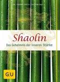 Shaolin - Das Geheimnis der inneren Stärke (Mängelexemplar)