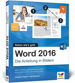 Word 2016 - Die Anleitung in Bildern - Peyton, Christine; Altenhof, Olaf