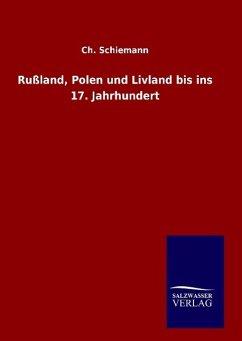 9783846082713 - Schiemann, Ch.: Rußland, Polen und Livland bis ins 17. Jahrhundert - Book