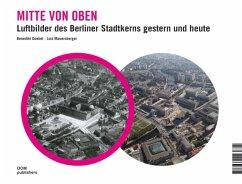 Mitte von oben. Luftbilder des Berliner Stadtke...