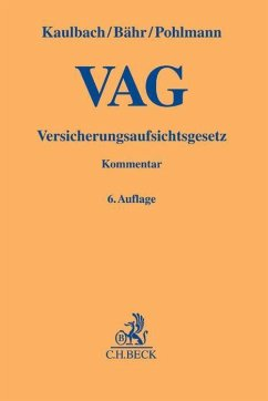 Versicherungsaufsichtsgesetz - VAG - Kaulbach, Detlef; Bähr, Gunne W.; Pohlmann, Petra; Bürkle, Jürgen; Göertz, Susann; Honnefelder, Stephanie