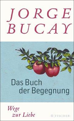 Das Buch der Begegnung - Bucay, Jorge