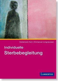 Individuelle Sterbebegleitung - Kern, Heidemarie; Jungclaussen, Emmanuel