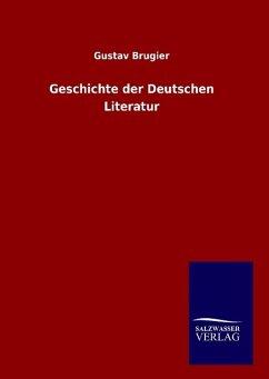 9783846082683 - Brugier, Gustav: Geschichte der Deutschen Literatur - Libro