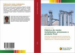 Fábrica de ração: instalações, processos e produto final