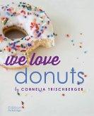 We Love Donuts (eBook, ePUB)