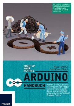 Arduino Handbuch (eBook, PDF) - Caroli, Philip; Caroli, Christian