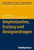 Amphetamine, Ecstasy und Designerdrogen (eBook, ePUB)