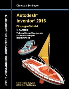 Autodesk Inventor 2016 - Einsteiger-Tutorial Hybridjacht (eBook, ePUB)