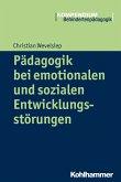 Pädagogik bei emotionalen und sozialen Entwicklungsstörungen (eBook, ePUB)