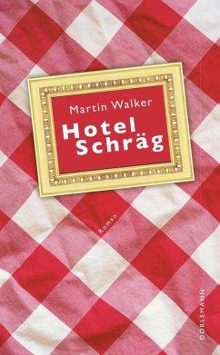 Hotel Schräg (eBook, ePUB) - Walker, Martin
