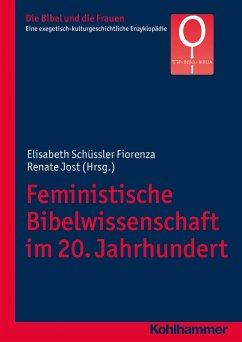 Feministische Bibelwissenschaft im 20. Jahrhundert (eBook, PDF)