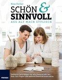Schön & Sinnvoll: aus alt mach stylisch! (eBook, ePUB)