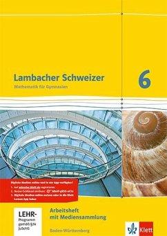 Lambacher Schweizer. 6. Schuljahr. Arbeitsheft plus Lösungsheft und Lernsoftware. Neubearbeitung. Baden-Württemberg