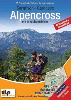 Garmisch - Gardasee: Alpencross mit dem Mountainbike - Preunkert, Uli; Hoffmann, Anke; Steinmeyer, Marianne