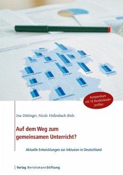 Auf dem Weg zum gemeinsamen Unterricht? (eBook, ePUB) - Döttinger, Ina; Hollenbach-Biele, Nicole