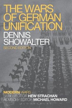 The Wars of German Unification (eBook, ePUB) - Showalter, Dennis