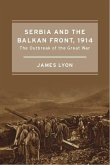 Serbia and the Balkan Front, 1914 (eBook, PDF)