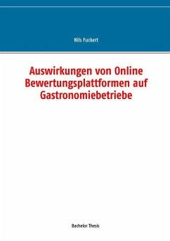 Auswirkungen von Online Bewertungsplattformen auf Gastronomiebetriebe (eBook, ePUB) - Fuckert, Nils