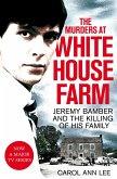 The Murders at White House Farm (eBook, ePUB)