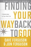 Finding Your Way Back to God Participant's Guide (eBook, ePUB)