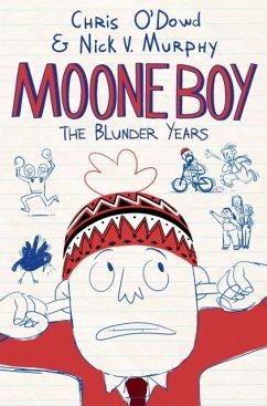 Moone Boy: The Blunder Years - O'Dowd, Chris; Murphy, Nick V.