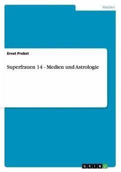 Superfrauen 14 - Medien und Astrologie
