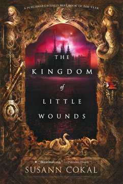 The Kingdom of Little Wounds - Cokal, Susann