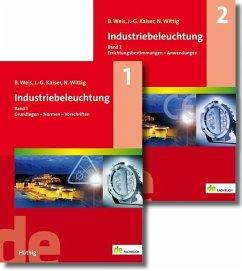 Industriebeleuchtung Band 1 und 2 (Set) - Weis, Bruno; Kaiser, Johannes-Gerhard; Wittig, Norbert