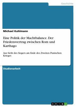 Eine Politik der Machtbalance. Der Friedensvertrag zwischen Rom und Karthago (eBook, PDF)