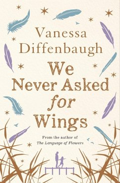 We Never Asked for Wings (eBook, ePUB) - Diffenbaugh, Vanessa