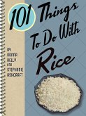 101 Things To Do With Rice (eBook, ePUB)