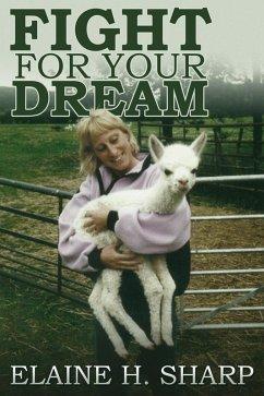 Fight For Your Dream (eBook, PDF) - Sharp, Elaine Hazel