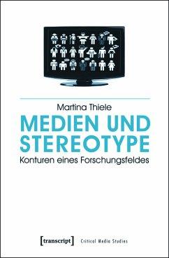 Medien und Stereotype (eBook, PDF) - Thiele, Martina