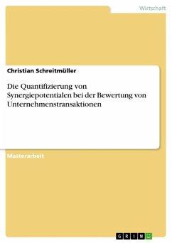 Die Quantifizierung von Synergiepotentialen bei der Bewertung von Unternehmenstransaktionen (eBook, ePUB)