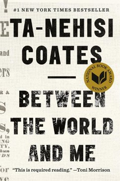 Between the World and Me (eBook, ePUB) - Coates, Ta-Nehisi