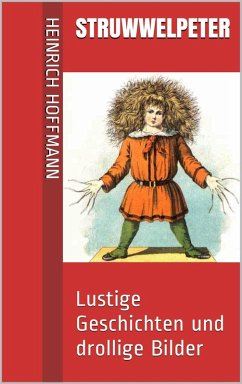 Struwwelpeter (eBook, ePUB) - Hoffmann, Heinrich