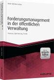 Forderungsmanagement in der öffentlichen Verwaltung - inkl. Arbeitshilfen online