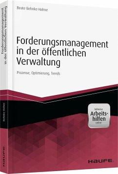 Forderungsmanagement in der öffentlichen Verwaltung - inkl. Arbeitshilfen online - Behnke-Hahne, Beate