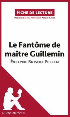 Analyse : Le Fantôme de Maître Guillemin d'Évelyne Brisou-Pellen (analyse complète de l'oeuvre et résumé) - Poroli-Duwez, Scéona lePetitLittéraire. fr