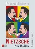 Nietzsche - Neu erleben