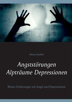 Angststörungen - Alpträume - Depressionen - Duthel, Heinz