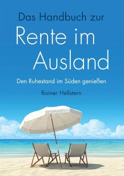 Das Handbuch zur Rente im Ausland - Hellstern, Rainer