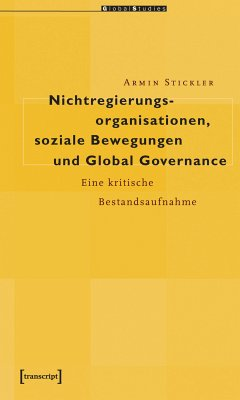 Nichtregierungsorganisationen, soziale Bewegungen und Global Governance (eBook, PDF) - Stickler, Armin