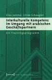 Interkulturelle Kompetenz im Umgang mit arabischen Geschäftspartnern (eBook, PDF)