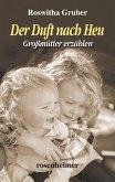 Der Duft nach Heu - Großmütter erzählen (eBook, ePUB)
